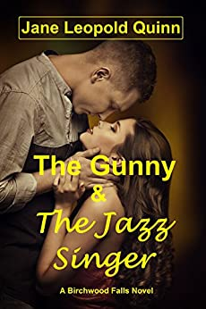 The Gunny & The Jazz Singer: A Birchwood Falls Novel by [Quinn, Jane Leopold]