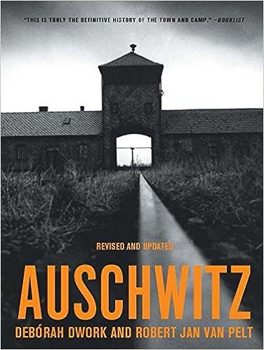 Auschwitz Debrah Dwork Robert Jan Van Pelt 9780393322910 Amazon