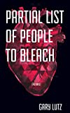 Partial List of People to Bleach, Gary Lutz, 1892061449