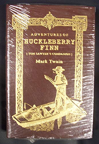 The Adventures of Huckleberry Finn: Tom Sawyer's Companion (2008 Brown Leatherbound Hardcover Easton Press Deluxe Limited Collector's Edition Printing, 0677068573) ()