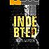 Indebted: 'Til Death Do Us Part (Teal & Trent Book 3)