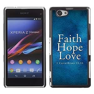 YOYO Slim PC / Aluminium Case Cover Armor Shell Portection //CORINTHIANS 13:13 - FAITH LOVE HOPE //Sony Xperia Z1 Compact