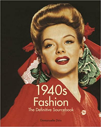 1940s Fashion Books | 1940s Fashion History Research 1940s Fashion: The Definitive Sourcebook  AT vintagedancer.com