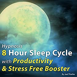 Hypnosis 8-Hour Sleep Cycle with Productivity & Stress Free Booster