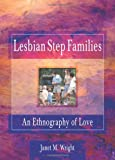 Lesbian Step Families, Janet M. Wright, 0789004364
