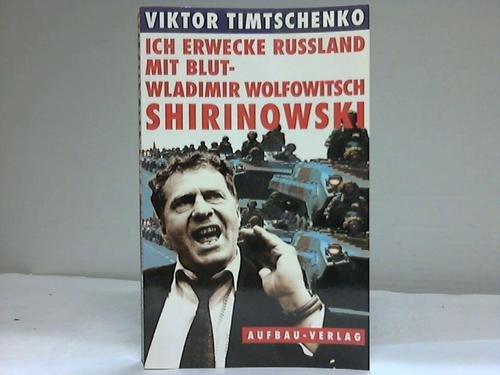 Ich erwecke Rußland mit Blut, Wladimir Wolfowitsch Shirinowski