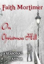 On Christmas Hill (A Seasonal Affair) (Affair Series Book 2) (English Edition)
