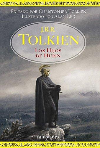 Los Hijos de Húrin: Editado por Christopher Tolkien. Ilustrado por Alan Lee (Biblioteca J. R. R. Tolkien) Tapa dura – 10 abr 2007 Minotauro 8445076345 MIN00493168 General
