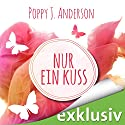 Nur ein Kuss (Ashcroft-Saga 1) Hörbuch von Poppy J. Anderson Gesprochen von: Karoline Mask von Oppen