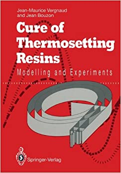 Book Cure of Thermosetting Resins: Modelling and Experiments