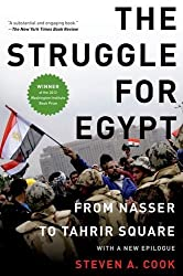 The Struggle for Egypt: From Nasser to Tahrir Square (Council on Foreign Relations (Oxford)) by Steven A. Cook (2013-03-21)