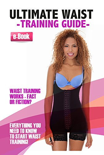 (The Ultimate Waist Training Guide: Everything you need to know to start waist training)