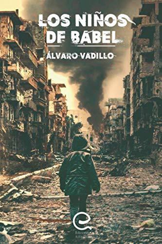 Los niños de babel de Álvaro Vadillo