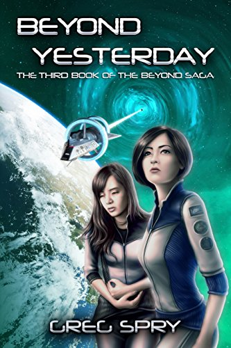 Beyond Yesterday (Beyond Saga Book 3) by [Spry, Greg]