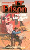 The Hide and Tallow Men, J. T. Edson, 0425050696
