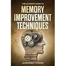 THE ULTIMATE GUIDE TO MEMORY IMPROVEMENT TECHNIQUES