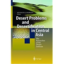 Desert Problems and Desertification in Central Asia: The Researchers of the Desert Institute