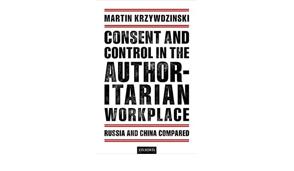 Consent and Control in the Authoritarian Workplace: Russia
