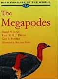 The Megapodes: MegaPodiidae (Bird Families of the World)