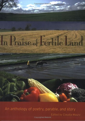 In Praise of Fertile Land: An Anthology of Poetry, Parable and Story