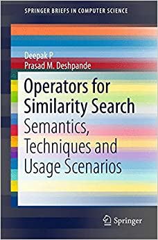 Book Operators for Similarity Search: Semantics, Techniques and Usage Scenarios (SpringerBriefs in Computer Science)