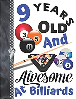 9 Years Old And Awesome At Billiards: Doodling & Drawing Art Book ...