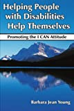 Helping People with Disabilities Help Themselves, Barbara Jean Young, 1420887580