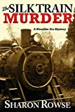 Front cover for the book The Silk Train Murder by Sharon Rowse