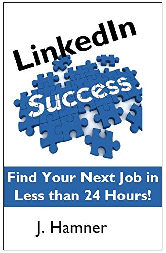 LinkedIn Success: Find Your Next Job in Less than 24