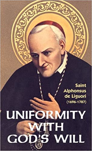 Uniformity With God's Will by Liguori