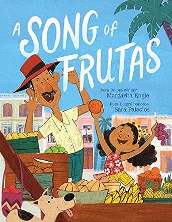 A Song of Frutas - Kindle edition by Engle, Margarita, Palacios, Sara.  Children Kindle eBooks @ Amazon.com.