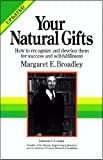 img - for Your Natural Gifts: How to Recognize and Develop Them for Success and Self-Fulfillment book / textbook / text book
