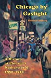 Chicago by Gaslight, Richard Lindberg, 0897334213