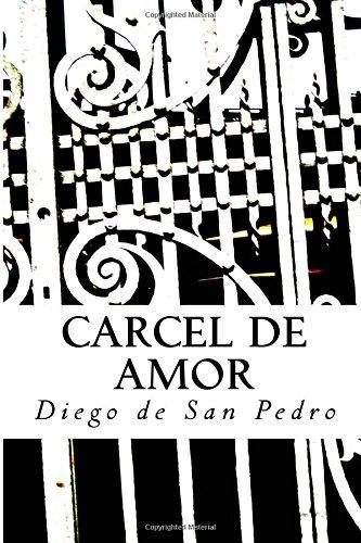 Carcel de amor: Amazon.es: de San Pedro, Diego: Libros