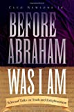 Before Abraham Was I Am, Cleo Newsome, 1450097820