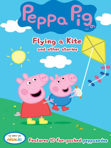Peppa Pig: Flying a Kite and other stories -