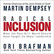 Radical Inclusion: What the Post-9/11 World Should Have Taught Us About Leadership Audiobook by Martin Dempsey, Ori Brafman Narrated by Alex Hyde-White