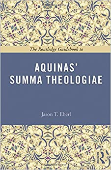 The Routledge Guidebook to Aquinas' Summa Theologiae (The Routledge Guides to the Great Books)