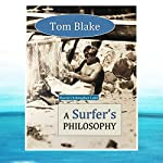 Tom Blake: A Surfer's Philosophy | David Christopher Lane