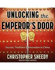 Unlocking the Emperor's Door: Success, Tradition & Innovation in China