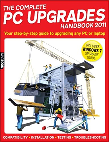 The Complete PC Upgrades Handbook 2011 MagBook