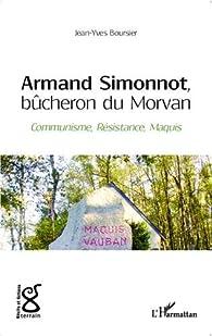 Armand Simonnot, bûcheron du Morvan par Jean-Yves Boursier