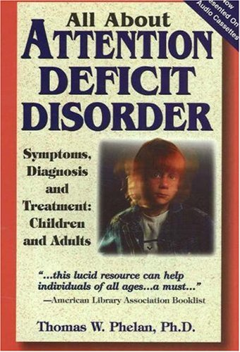 All About Attention Deficit Disorder: Symptoms, Diagnosis and Treatment: Children and Adults by Brand: Parentmagic, Inc.