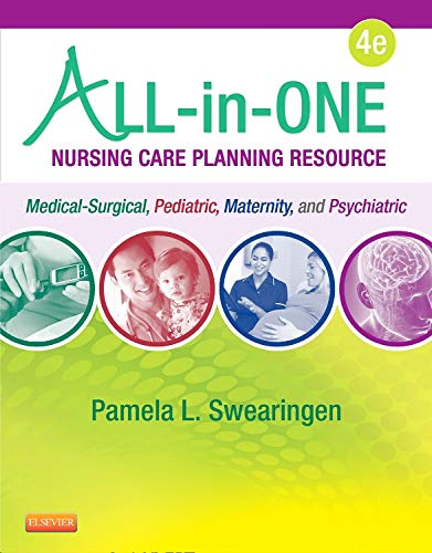 All-in-One Nursing Care Planning Resource: Medical-Surgical, Pediatric, Maternity, and Psychiatric-Mental Health (All In One Care Planning Resource) -  Swearingen RN, Pamela L., 4th Edition, Paperback