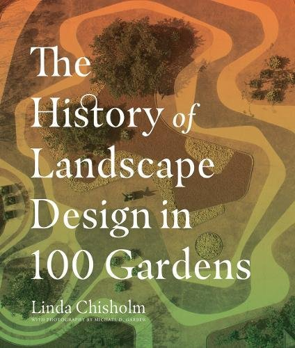 The History of Landscape Design in 100 - Landscape Designs Garden