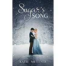 Sugar's Song: A Romance Filled Suspense Novel of True Love, Deception, and Dance (The Sugar Series Book 2)