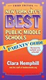 New York City's Best Public Middle Schools: A Parents' Guide by Clara Hemphill (2008-08-15)