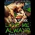 Romantic Suspense: LOVE ME ALWAYS (Pinecone Valley Book 2)