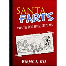 Santa Farts:Twas the Fart before Christmas (Ben and Cat (Volume 3))