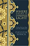Where There Is Darkness, Light, David Wirick, 0595375316